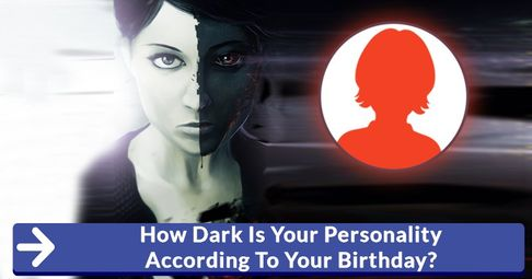 ? How Dark Is Your Personality According To Your Birthday