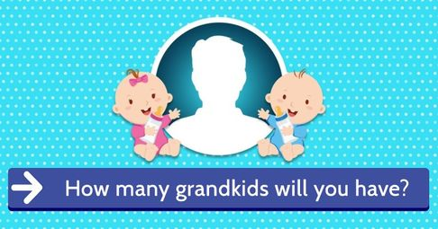 ? How many grand kids will you have