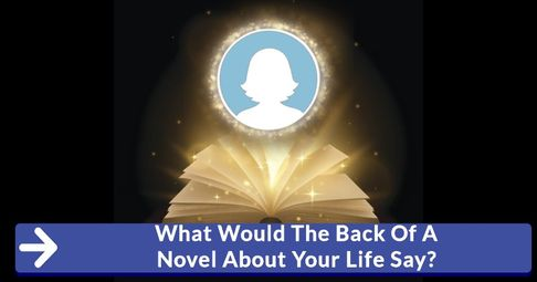 ? What Would The Back Of A Novel About Your Life Say